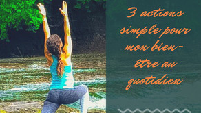 3 actions simples pour mon bien-être au quotidien