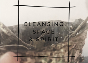 Cleansing Your Space & Spirit