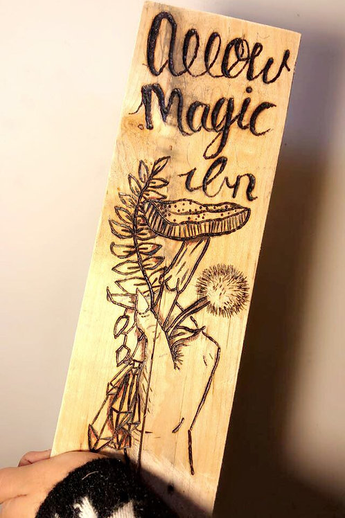 """Allow Magic In"" Wood-burned Sign"
