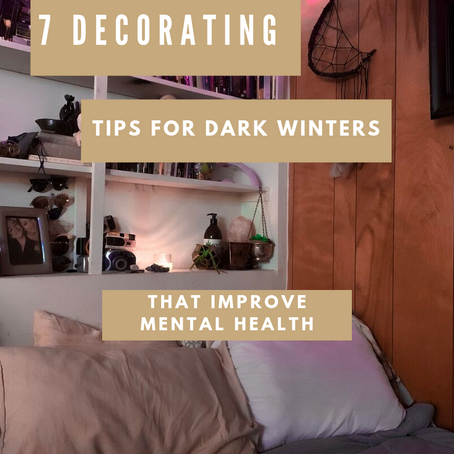 7 Decorating Tips For Dark Winters (That Improve Mental Health!)