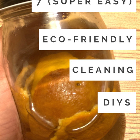 7 (SUPER EASY) Eco-Friendly Cleaning DIYs