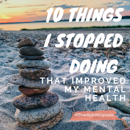 10 Things I STOPPED Doing That Improved My Mental Health