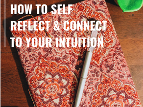 Journaling: How to Self Reflect & Connect To Your Intuition