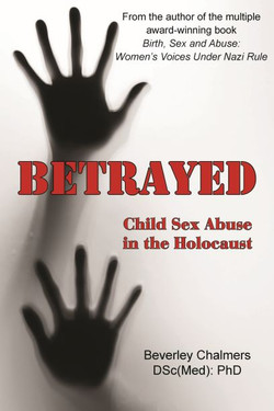 Betrayed: Child Sex Abuse in the Holocaust
