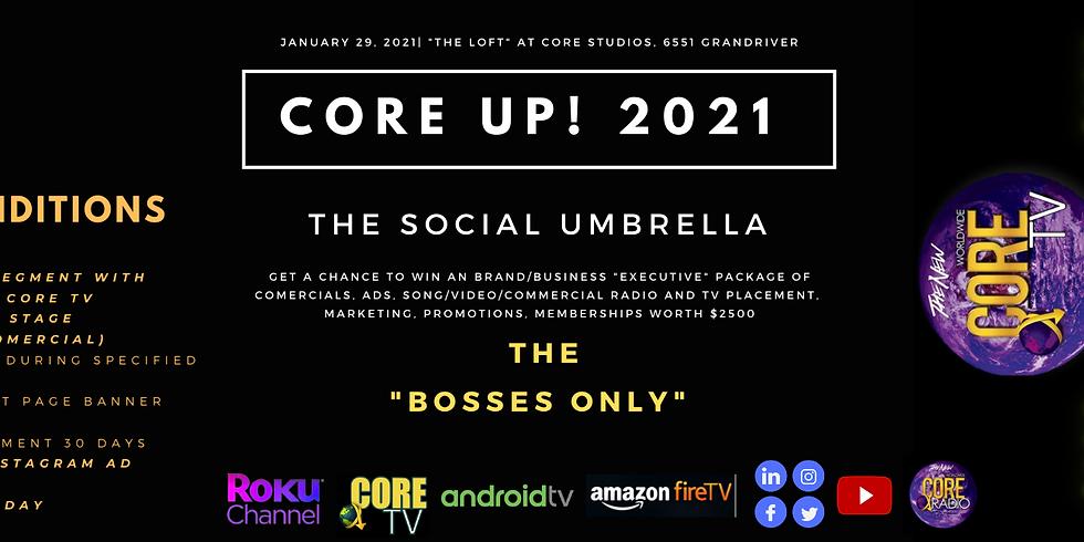 """Core Up!"" presents..""BOSSES ONLY""-The Social Umbrella"