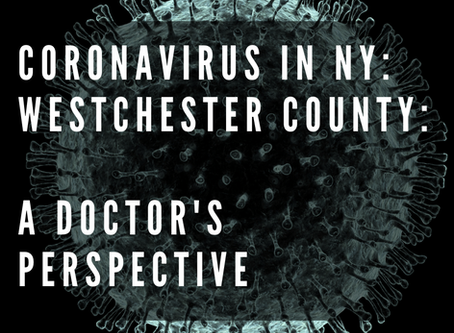 Coronavirus in NY: Westchester County: A Doctor's Perspective
