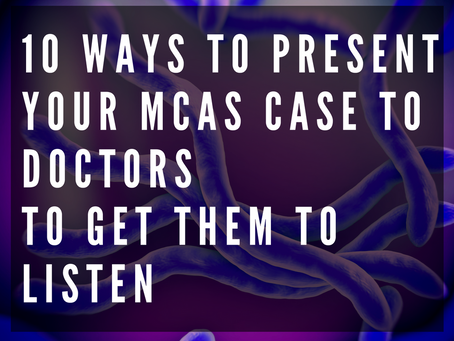 10 Ways To Present Your MCAS Case to Doctors to Get Them to Listen