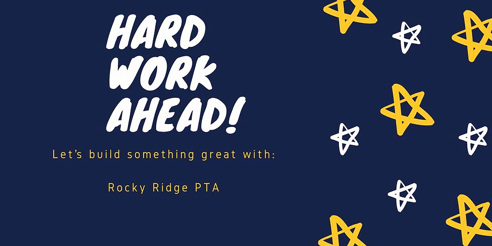 Hard Work Ahead! Let's Build something GREAT with Rocky Ridge PTA