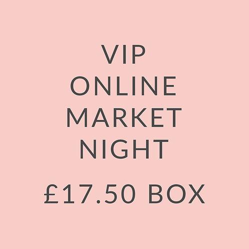 VIP MARKET NIGHT£17.50 BOX