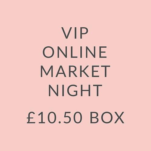 VIP MARKET NIGHT £10.50 BOX