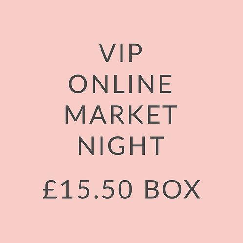 VIP MARKET NIGHT £15.50 BOX