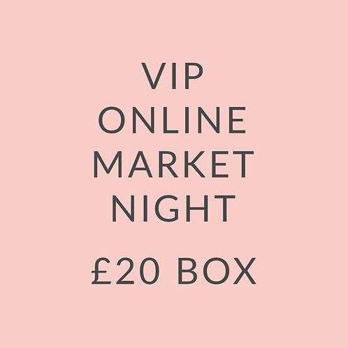 VIP MARKET NIGHT £20 BOX