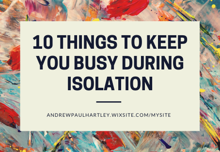 10 things to keep you busy during isolation