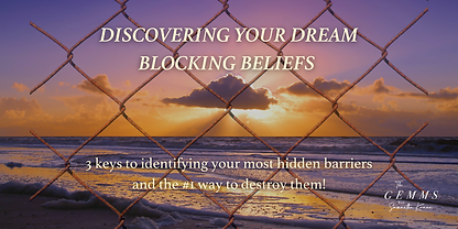 Copy of Copy of DISCOVERING YOUR DREAM BLOCKING BELIEFS 3 keys to identifying your most hi
