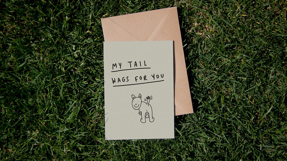My tail wags for you