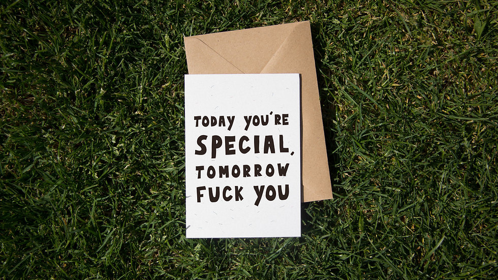 Today you're special