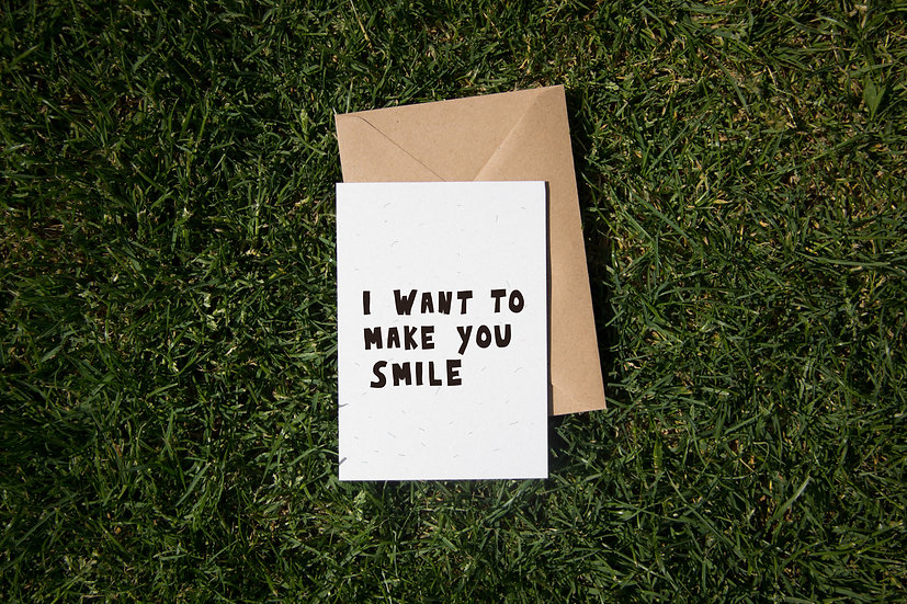 I want to make you smile