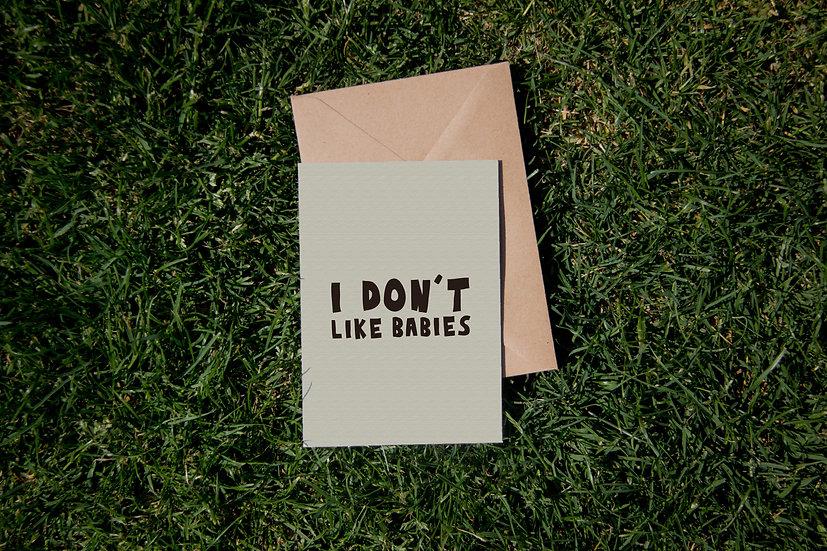 I don't like babies