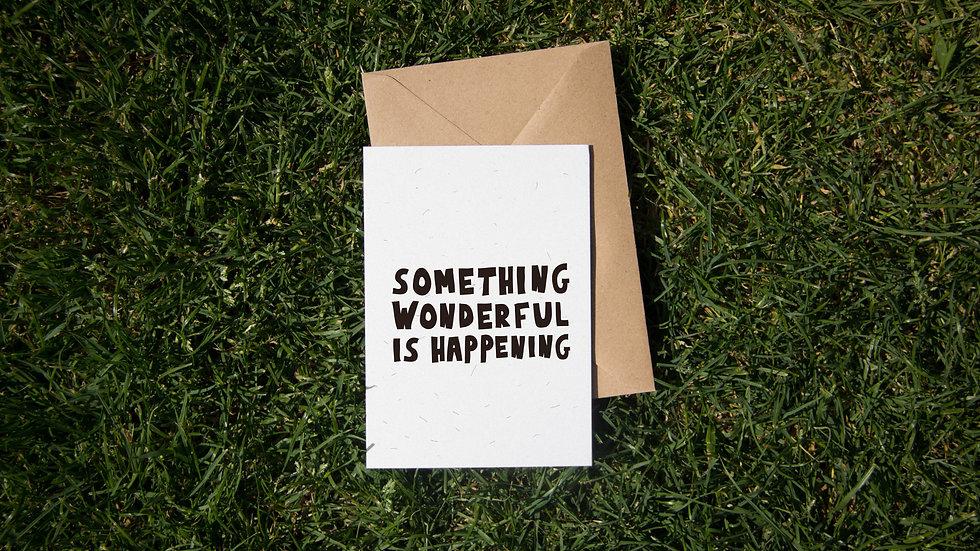 Something wonderful is happening