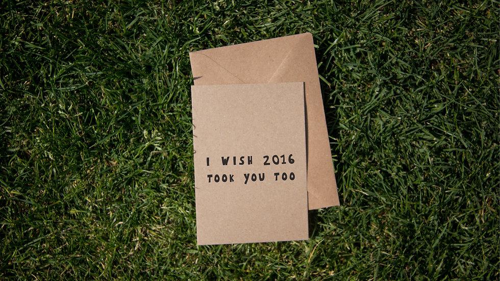 I wish 2016 took you too
