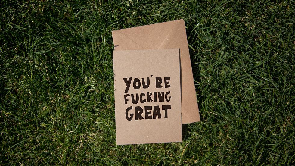 You're fucking great