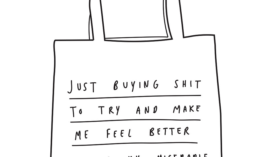 Miserable existence tote