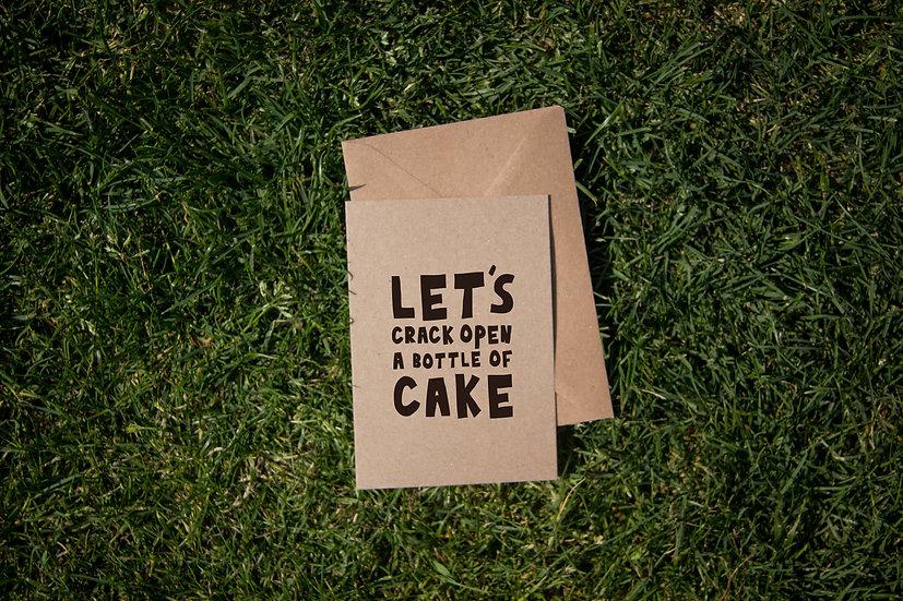 Let's crack open a bottle of cake