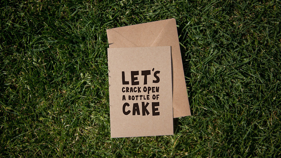 Let's crack open a bottle of cake
