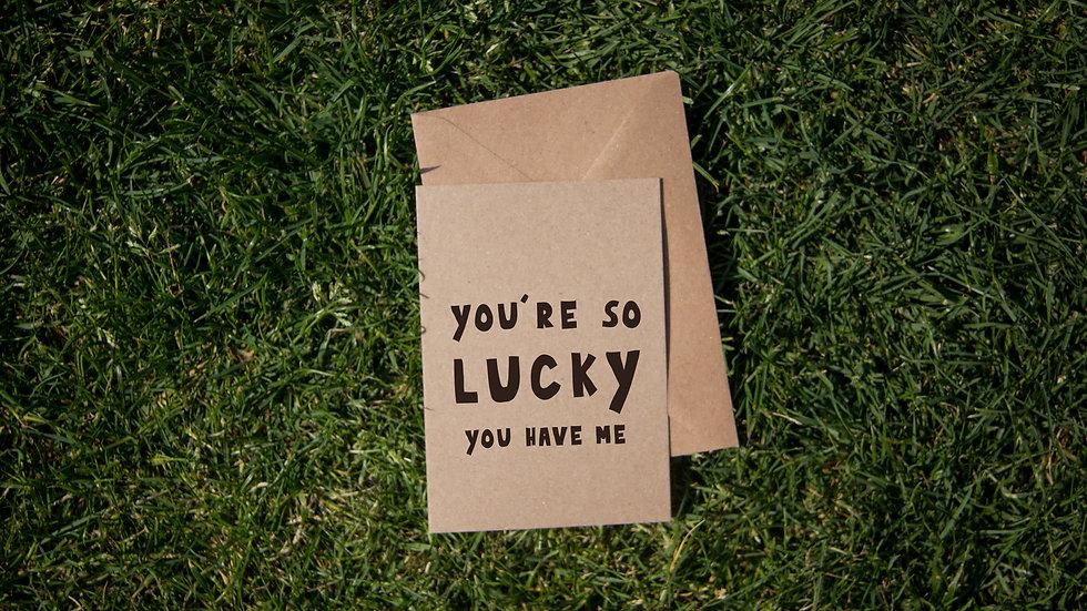 You're so lucky