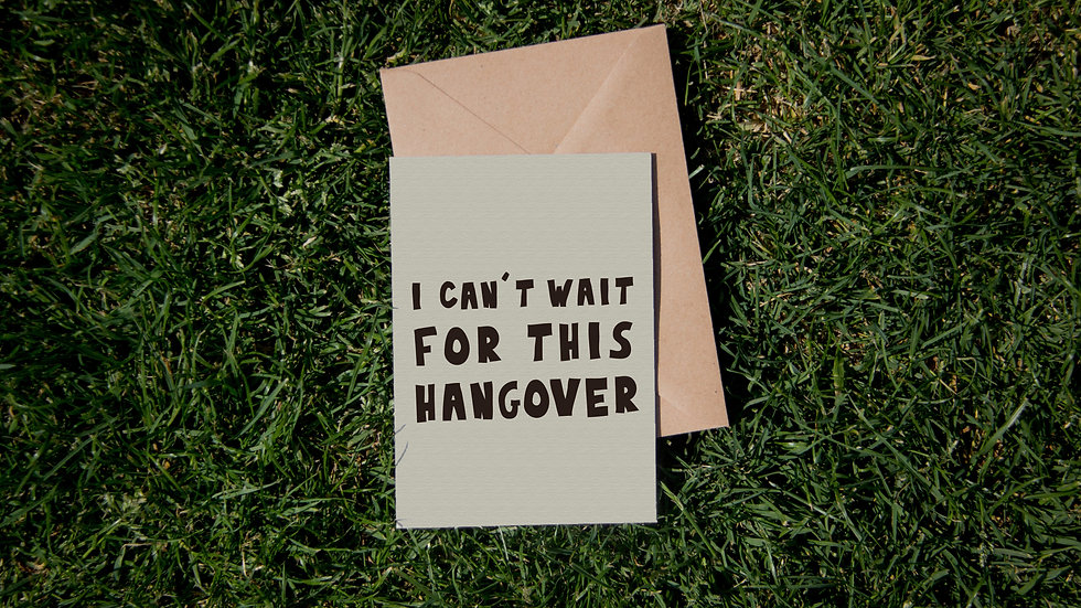 I can't wait for this hangover