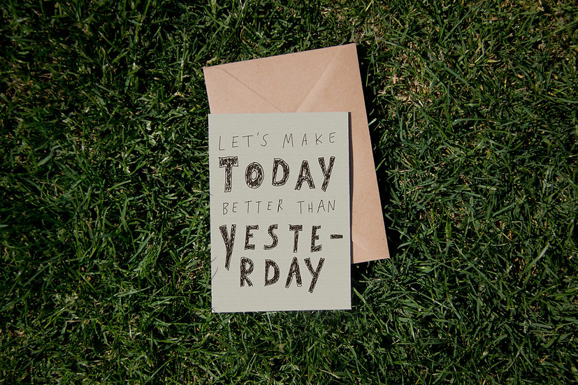 Let's make today better than yesterday