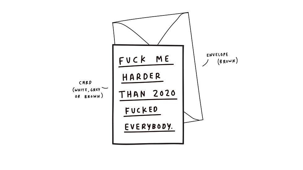 Fuck me harder than 2020