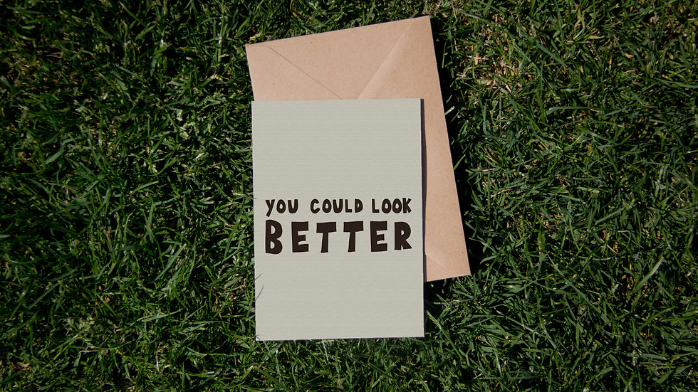 You could look better