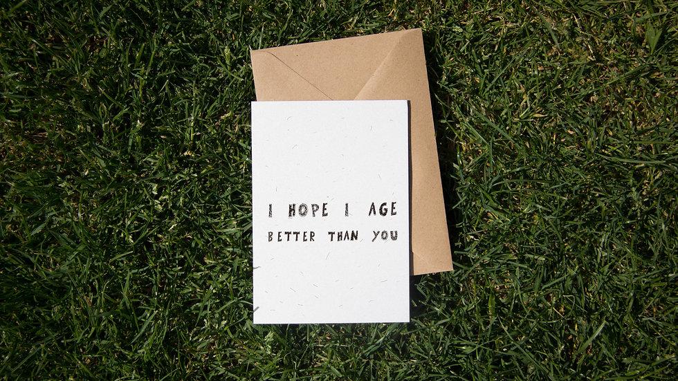 I hope I age better than you