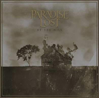Paradise Lost - 'At The Mill' Vinyl Review