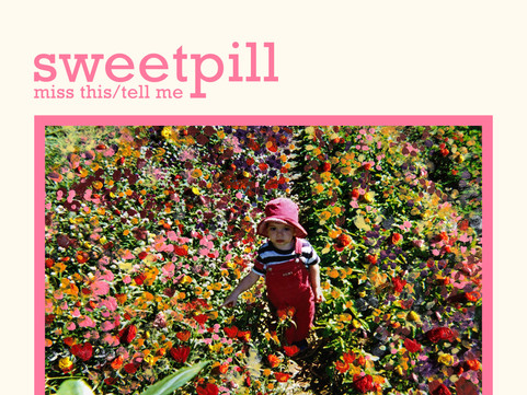 Sweet Pill - 'Miss This/Tell Me' Single Review
