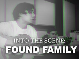 Into The Scene: Found Family