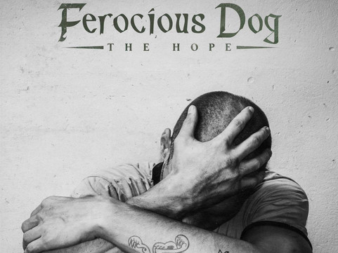 Ferocious Dog – 'The Hope (Deluxe Edition)' Album Review