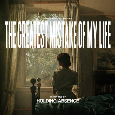 Holding Absence - 'The Greatest Mistake Of My Life' Album Review