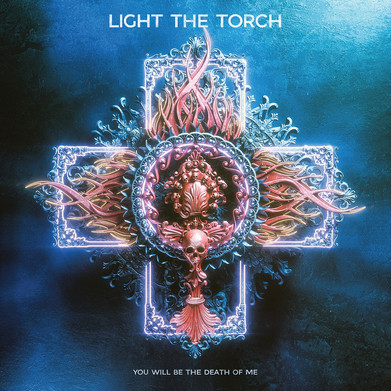Light The Torch - 'You Will Be The Death Of Me' Album Review