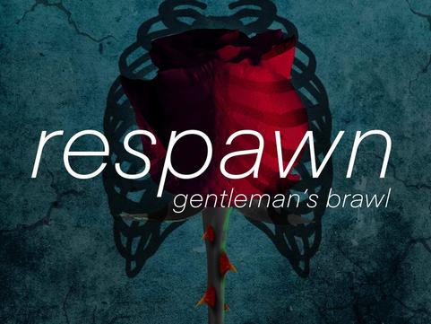 Gentleman's Brawl - 'Respawn' Single Review