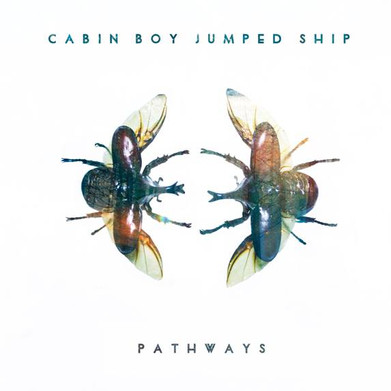 Cabin Boy Jumped Ship - 'Pathways' EP Review