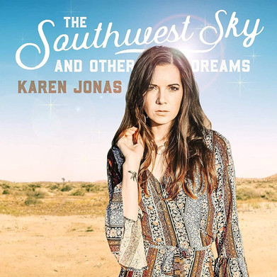 Karen Jonas - 'The Southwest Sky And Other Dreams' Album Review