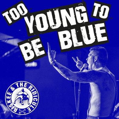 Riskee And The Ridicule - 'Too Young to Be Blue' EP Review