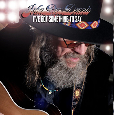 John Pops Dennie - 'I've Got Something To Say' Album Review