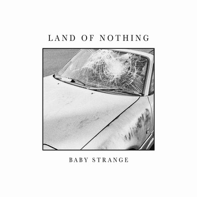 BABY STRANGE – 'Land Of Nothing' EP Review