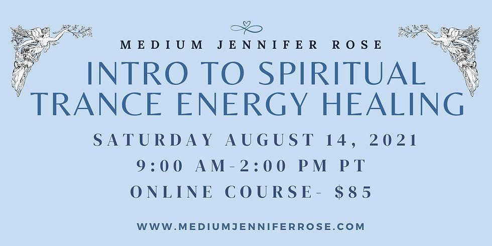 Intro to Spiritual Trance Energy Healing