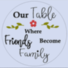 Our Table, Where Friends Become Family