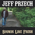 Jeff_Przech_-_Sounds_Like_Fresh_-_201710