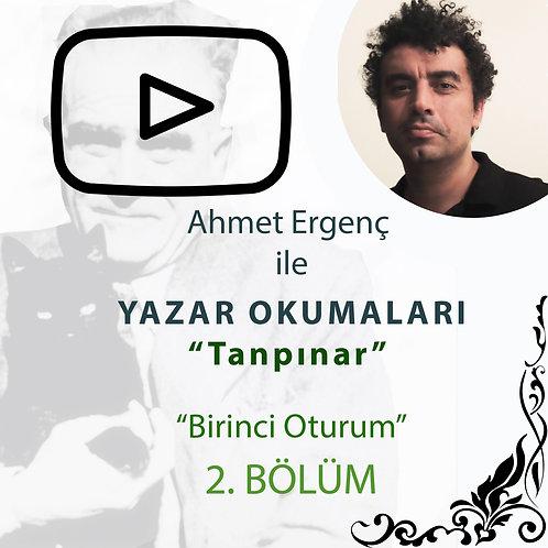 Ahmet Ergenç ile Yazar Okumaları II - Tanpınar - 2. Bölüm